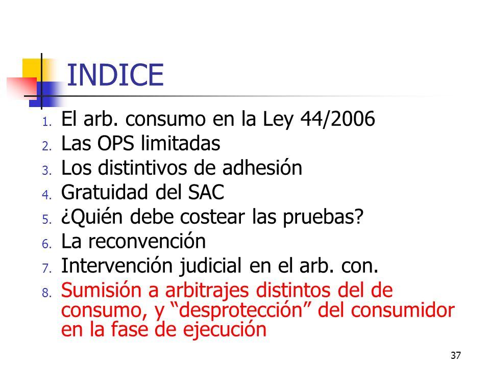 37 INDICE 1. El arb. consumo en la Ley 44/2006 2.