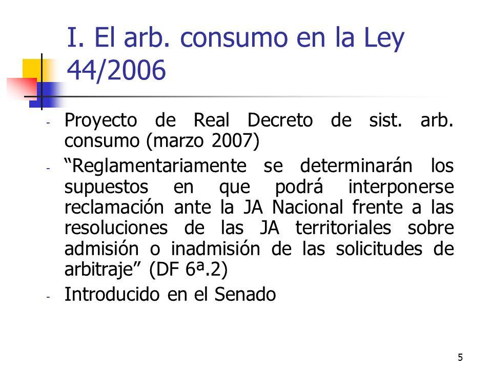 5 I. El arb. consumo en la Ley 44/2006 - Proyecto de Real Decreto de sist.
