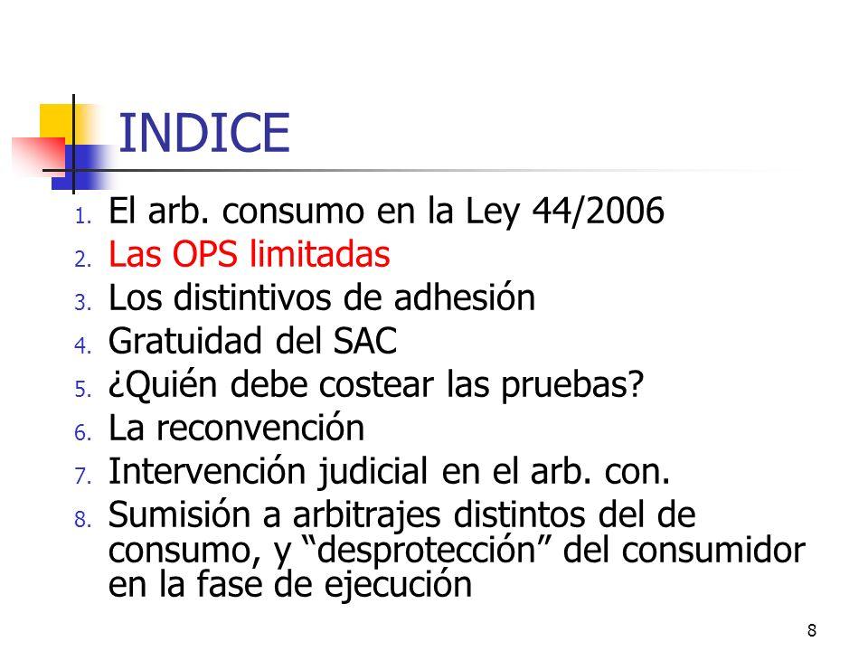 8 INDICE 1. El arb. consumo en la Ley 44/2006 2.
