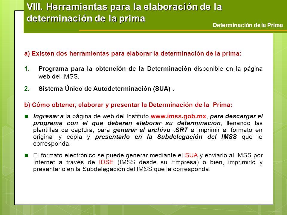 a) Existen dos herramientas para elaborar la determinación de la prima: 1.Programa para la obtención de la Determinación disponible en la página web d