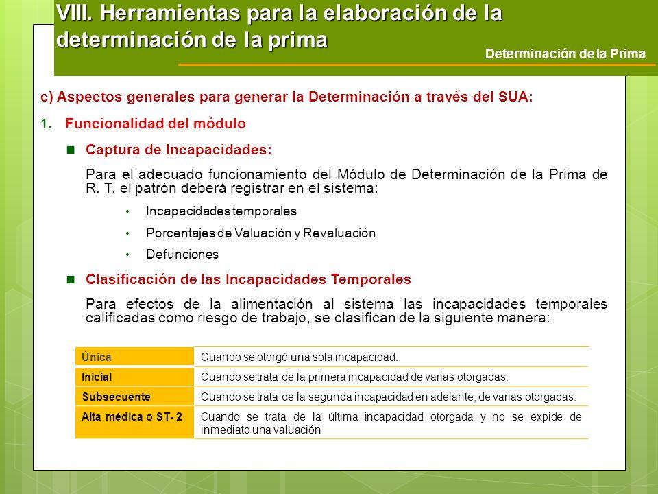 c) Aspectos generales para generar la Determinación a través del SUA: 1. Funcionalidad del módulo Captura de Incapacidades: Para el adecuado funcionam