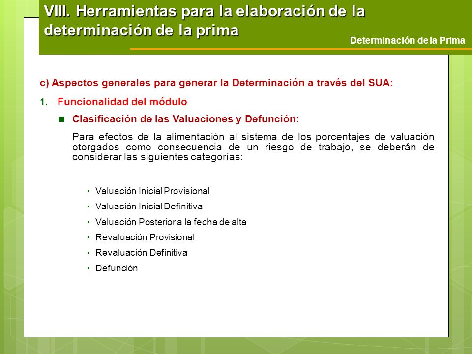 c) Aspectos generales para generar la Determinación a través del SUA: 1. Funcionalidad del módulo Clasificación de las Valuaciones y Defunción: Para e