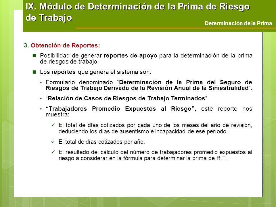 3. Obtención de Reportes: Posibilidad de generar reportes de apoyo para la determinación de la prima de riesgos de trabajo. Los reportes que genera el