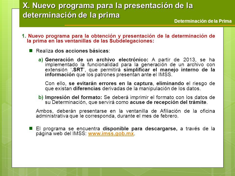 1. Nuevo programa para la obtención y presentación de la determinación de la prima en las ventanillas de las Subdelegaciones: Realiza dos acciones bás