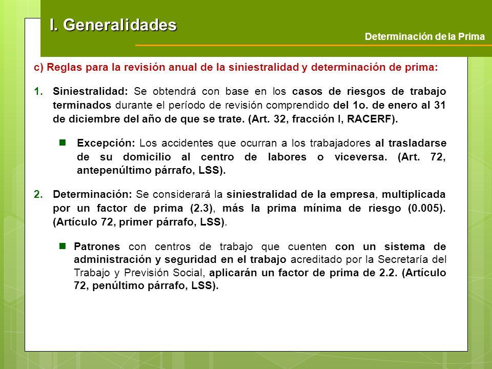 c) Reglas para la revisión anual de la siniestralidad y determinación de prima: 1.Siniestralidad: Se obtendrá con base en los casos de riesgos de trab