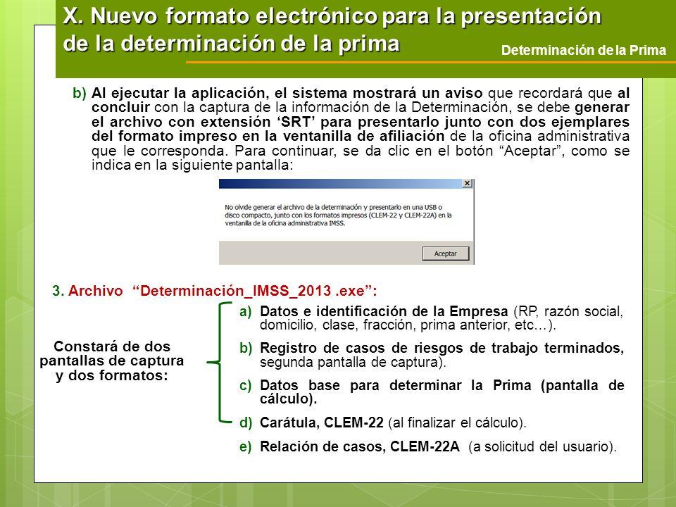 b)Al ejecutar la aplicación, el sistema mostrará un aviso que recordará que al concluir con la captura de la información de la Determinación, se debe
