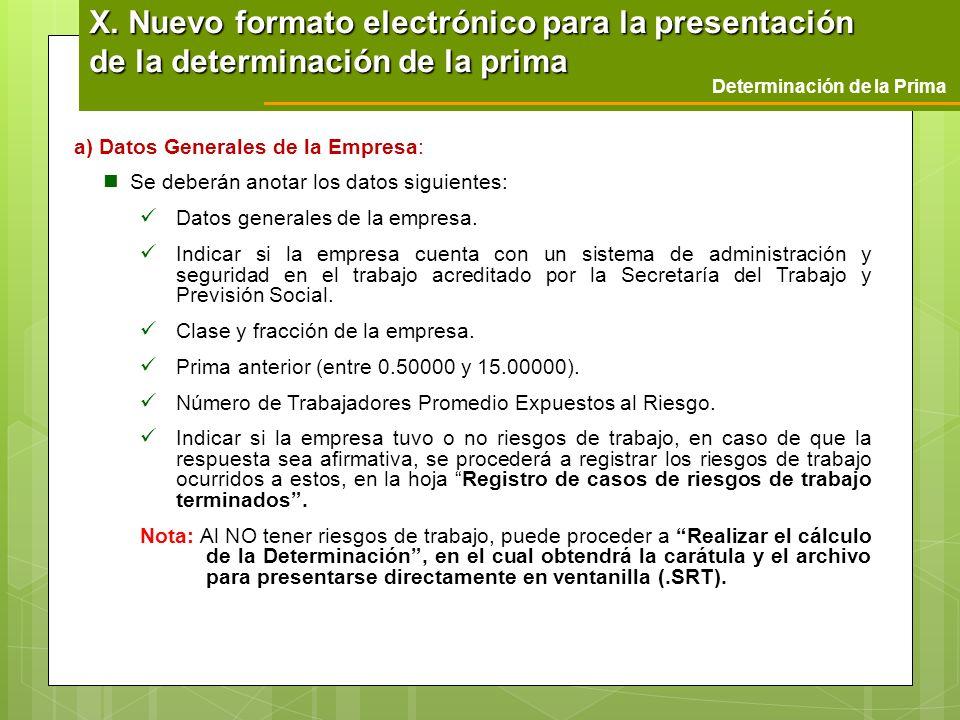 Determinación de la Prima X. Nuevo formato electrónico para la presentación de la determinación de la prima a) Datos Generales de la Empresa: Se deber
