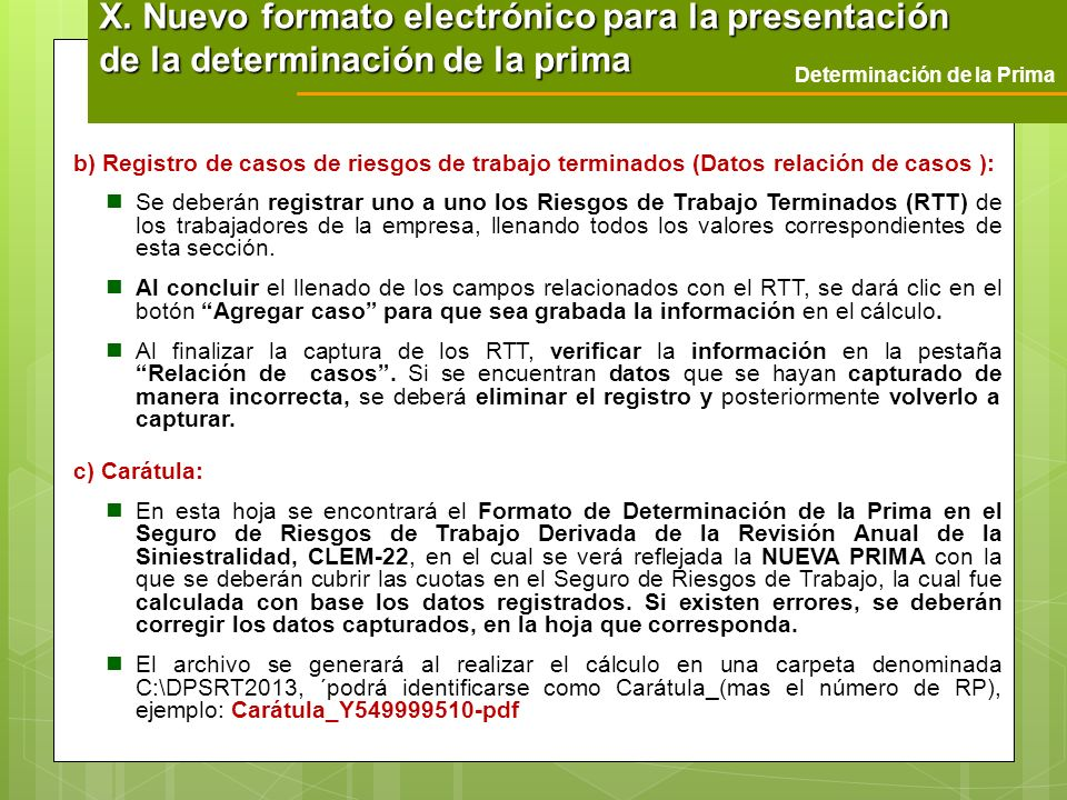Determinación de la Prima X. Nuevo formato electrónico para la presentación de la determinación de la prima b) Registro de casos de riesgos de trabajo