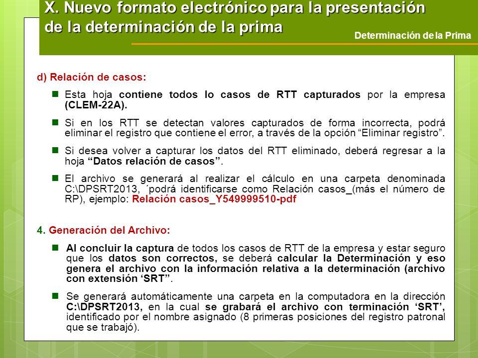 Determinación de la Prima X. Nuevo formato electrónico para la presentación de la determinación de la prima d) Relación de casos: Esta hoja contiene t