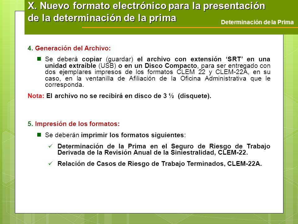 Determinación de la Prima X. Nuevo formato electrónico para la presentación de la determinación de la prima 4. Generación del Archivo: Se deberá copia