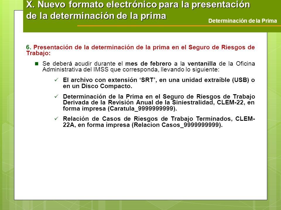 Determinación de la Prima X. Nuevo formato electrónico para la presentación de la determinación de la prima 6. Presentación de la determinación de la