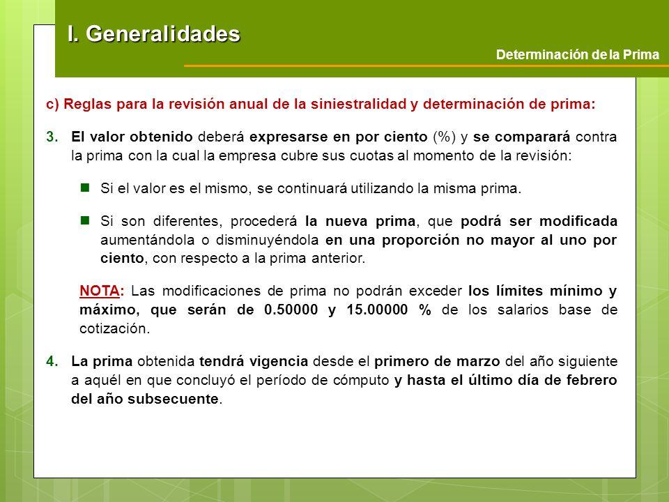 c) Reglas para la revisión anual de la siniestralidad y determinación de prima: 3.El valor obtenido deberá expresarse en por ciento (%) y se comparará