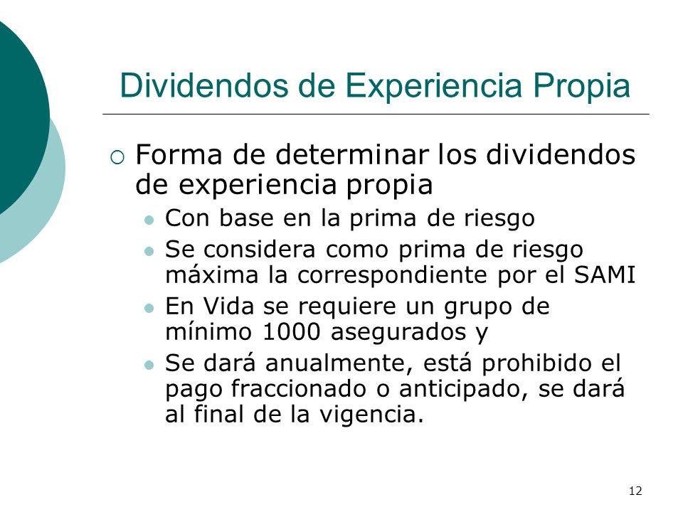 12 Dividendos de Experiencia Propia Forma de determinar los dividendos de experiencia propia Con base en la prima de riesgo Se considera como prima de