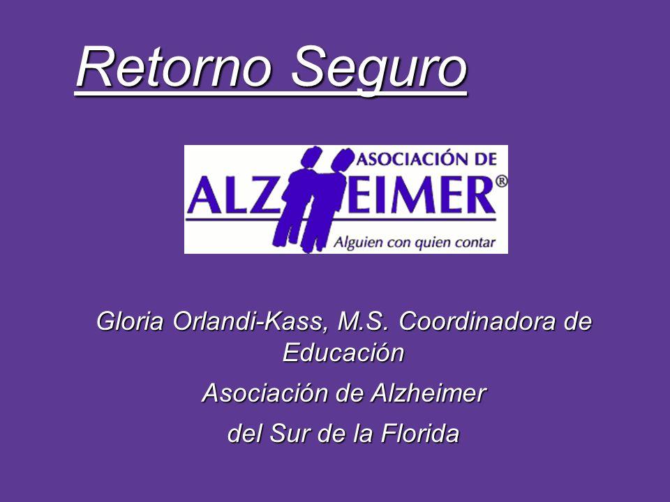 Gloria Orlandi-Kass, M.S. Coordinadora de Educación Asociación de Alzheimer del Sur de la Florida Retorno Seguro