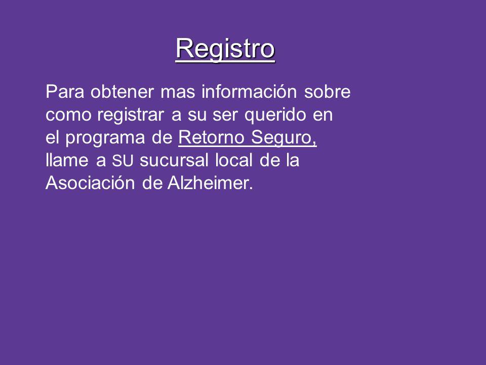 Registro Para obtener mas información sobre como registrar a su ser querido en el programa de Retorno Seguro, llame a SU sucursal local de la Asociaci