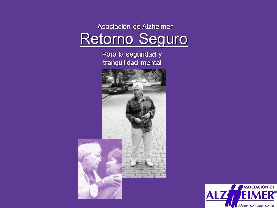 Registro Para obtener mas información sobre como registrar a su ser querido en el programa de Retorno Seguro, llame a SU sucursal local de la Asociación de Alzheimer.