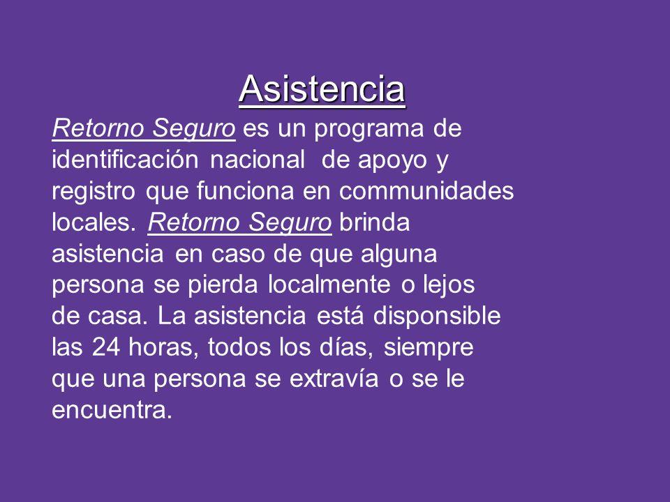 Asistencia Retorno Seguro es un programa de identificación nacional de apoyo y registro que funciona en communidades locales. Retorno Seguro brinda as