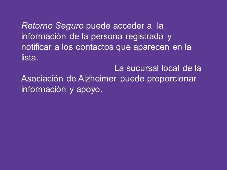 Retorno Seguro puede acceder a la información de la persona registrada y notificar a los contactos que aparecen en la lista. La sucursal local de la A