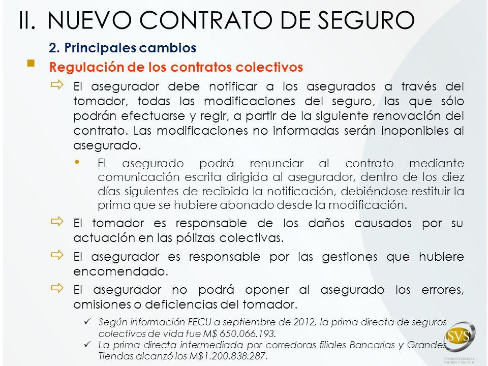 2. Principales cambios Regulación de los contratos colectivos El asegurador debe notificar a los asegurados a través del tomador, todas las modificaci