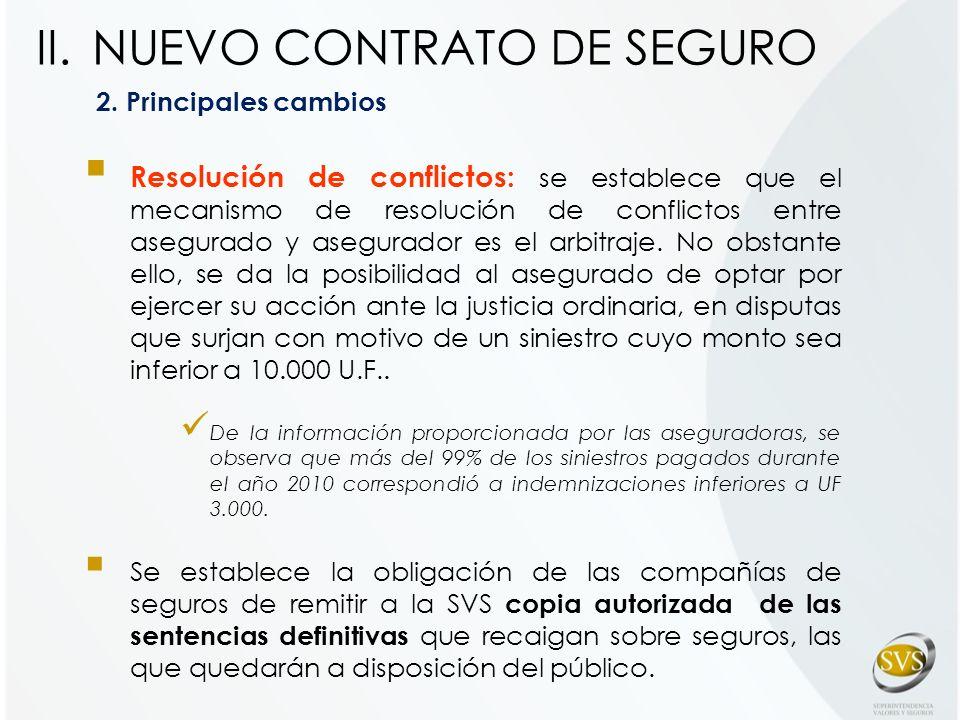 2. Principales cambios Resolución de conflictos: se establece que el mecanismo de resolución de conflictos entre asegurado y asegurador es el arbitraj