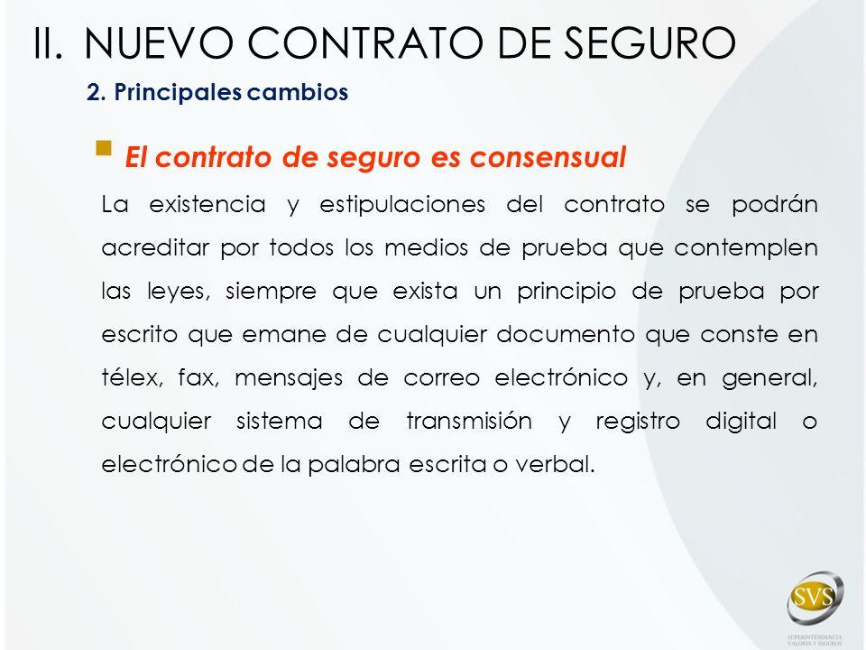 Carácter imperativo de las disposiciones: las nuevas normas contenidas en el Código tienen carácter imperativo, salvo que en el contrato se estipulen condiciones más beneficiosas para el asegurado.
