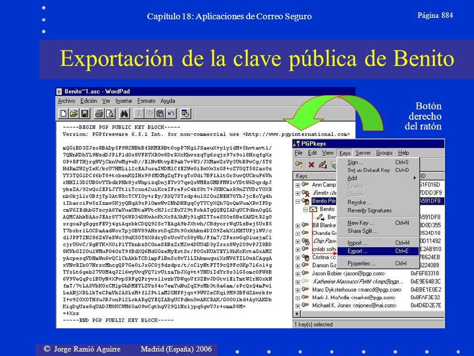 © Jorge Ramió Aguirre Madrid (España) 2006 Capítulo 18: Aplicaciones de Correo Seguro Página 884 Exportación de la clave pública de Benito Botón derecho del ratón