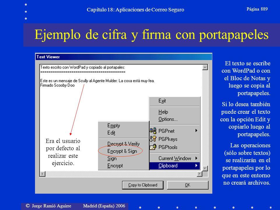 © Jorge Ramió Aguirre Madrid (España) 2006 Capítulo 18: Aplicaciones de Correo Seguro Página 889 El texto se escribe con WordPad o con el Bloc de Notas y luego se copia al portapapeles.