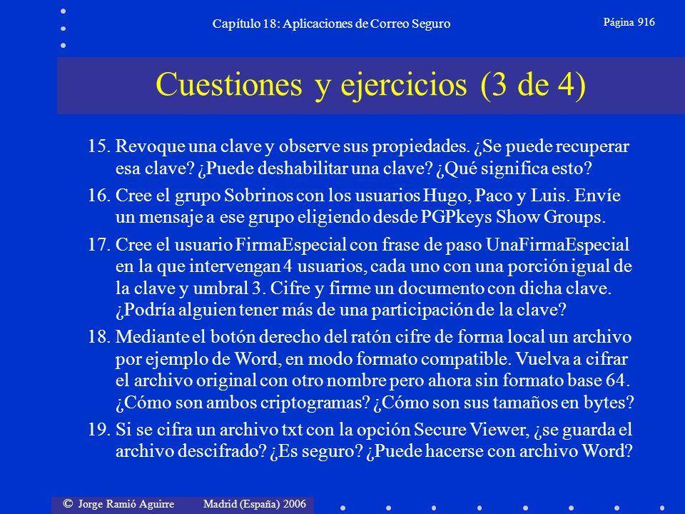 © Jorge Ramió Aguirre Madrid (España) 2006 Capítulo 18: Aplicaciones de Correo Seguro Página 916 Cuestiones y ejercicios (3 de 4) 15.Revoque una clave y observe sus propiedades.