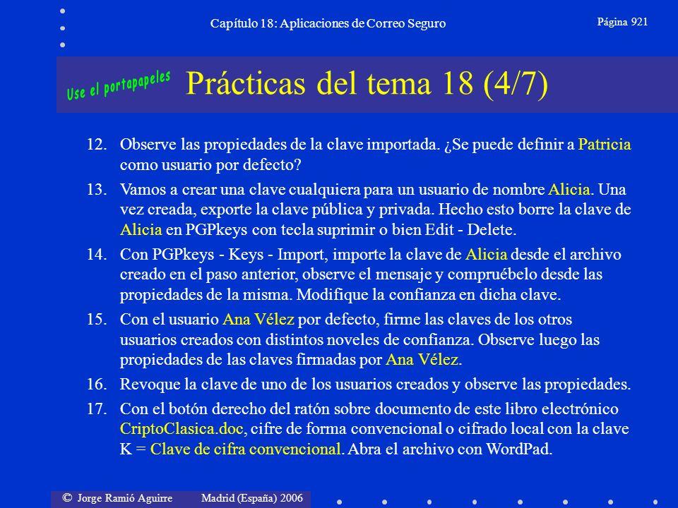 © Jorge Ramió Aguirre Madrid (España) 2006 Capítulo 18: Aplicaciones de Correo Seguro Página 921 Prácticas del tema 18 (4/7) 12.Observe las propiedades de la clave importada.