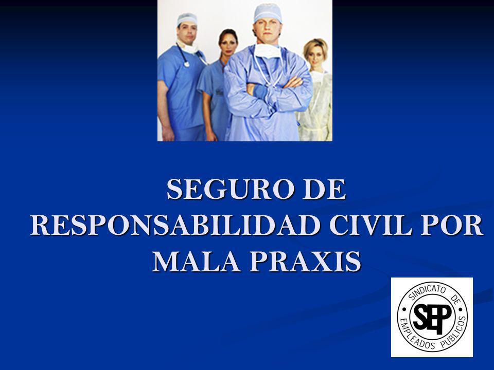 SEGURO DE RESPONSABILIDAD CIVIL POR MALA PRAXIS
