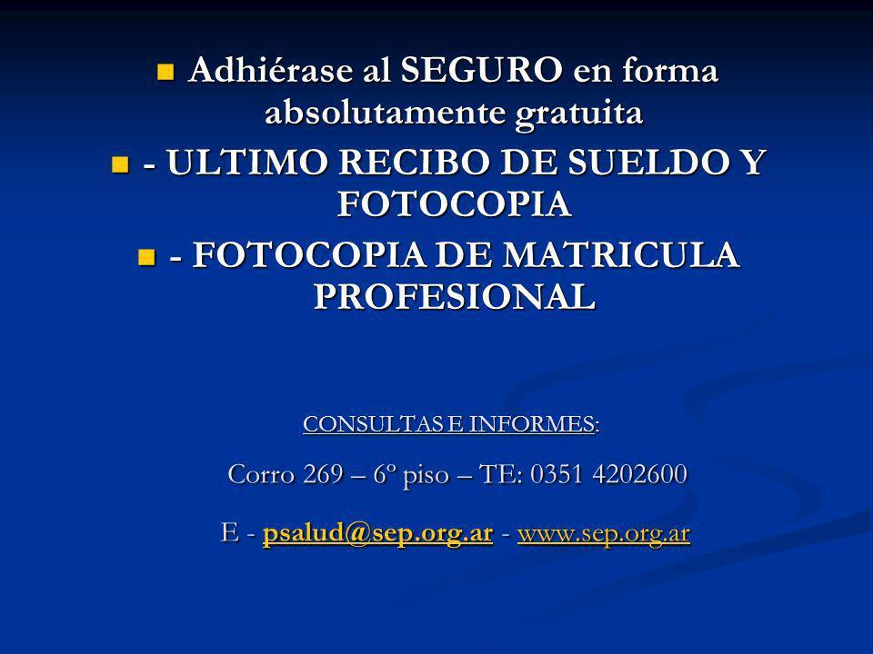 Adhiérase al SEGURO en forma absolutamente gratuita Adhiérase al SEGURO en forma absolutamente gratuita - ULTIMO RECIBO DE SUELDO Y FOTOCOPIA - ULTIMO