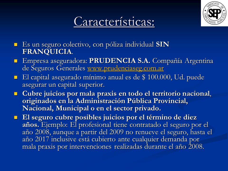 Características: Es un seguro colectivo, con póliza individual SIN FRANQUICIA. Es un seguro colectivo, con póliza individual SIN FRANQUICIA. Empresa a
