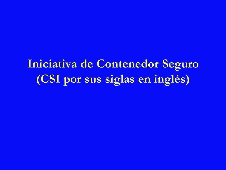 Iniciativa de Contenedor Seguro (CSI por sus siglas en inglés)
