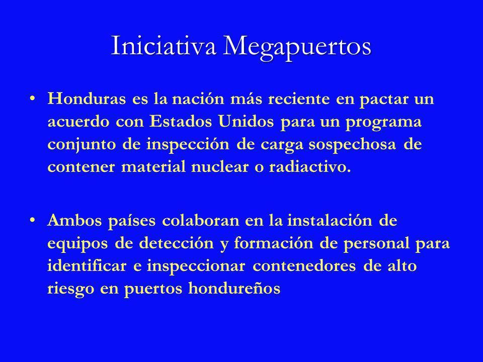 En el programa contra la proliferación y el terrorismo participan tanto CSI, del Departamento de Seguridad Nacional, y la Iniciativa para Megapuertos, Administración Nacional de Seguridad Nuclear ( NNSA).