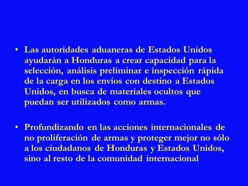Las autoridades aduaneras de Estados Unidos ayudarán a Honduras a crear capacidad para la selección, análisis preliminar e inspección rápida de la car