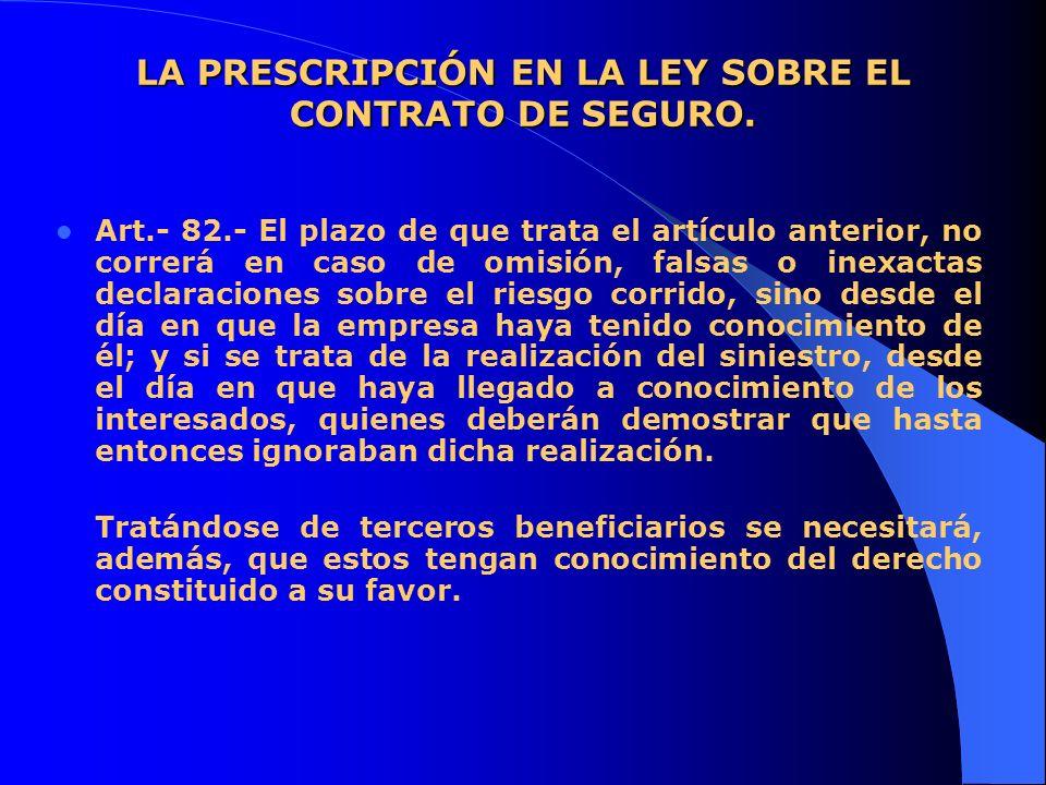 PRESCRIPCIÓN LA EN LA LEY SOBRE EL CONTRATO DE SEGURO.
