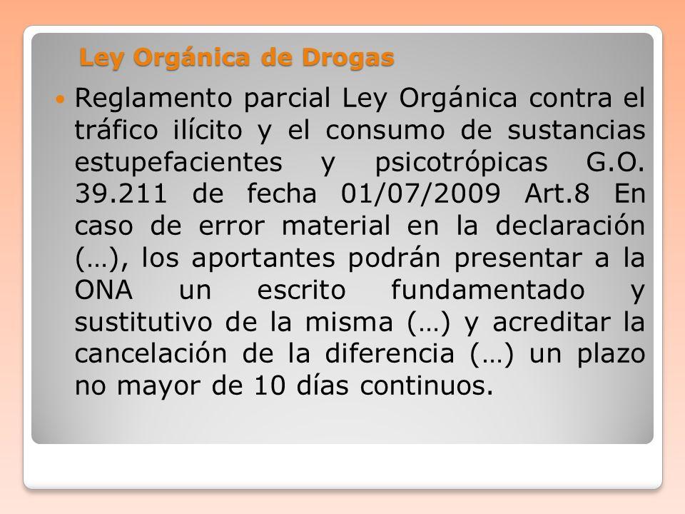 Ley Orgánica de Drogas Reglamento parcial Ley Orgánica contra el tráfico ilícito y el consumo de sustancias estupefacientes y psicotrópicas G.O. 39.21
