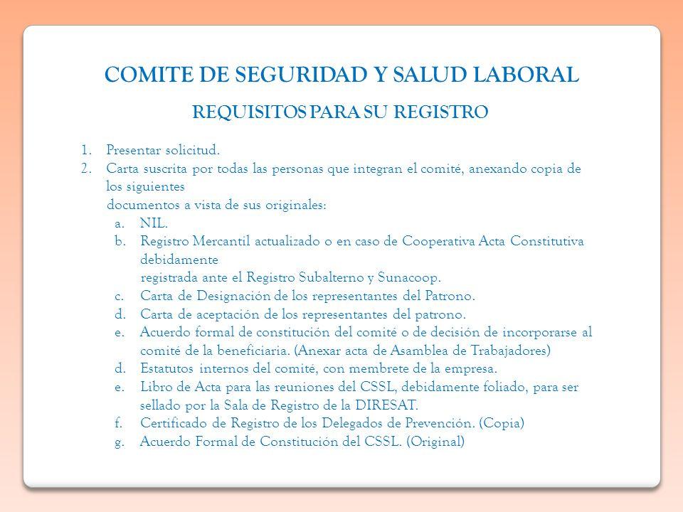 REQUISITOS PARA SU REGISTRO 1.Presentar solicitud. 2.Carta suscrita por todas las personas que integran el comité, anexando copia de los siguientes do