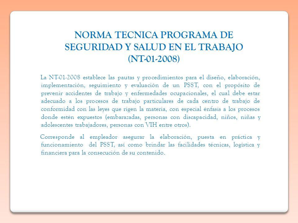 La NT-01-2008 establece las pautas y procedimientos para el diseño, elaboración, implementación, seguimiento y evaluación de un PSST, con el propósito