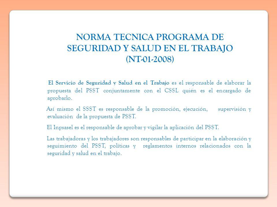 El Servicio de Seguridad y Salud en el Trabajo es el responsable de elaborar la propuesta del PSST conjuntamente con el CSSL quién es el encargado de