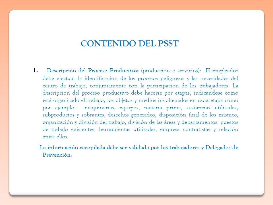 1. Descripción del Proceso Productivo: (producción o servicios): El empleador debe efectuar la identificación de los procesos peligrosos y las necesid