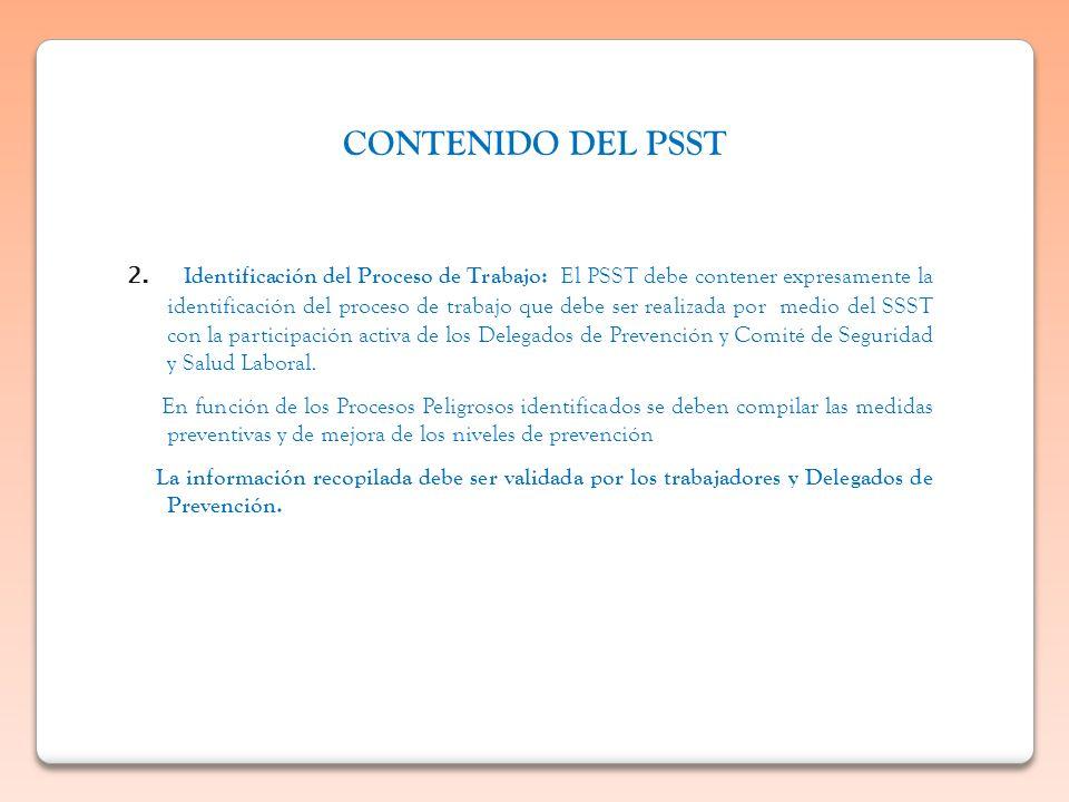 2. Identificación del Proceso de Trabajo: El PSST debe contener expresamente la identificación del proceso de trabajo que debe ser realizada por medio