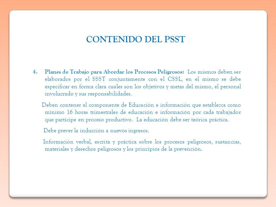 4. Planes de Trabajo para Abordar los Procesos Peligrosos: Los mismos deben ser elaborados por el SSST conjuntamente con el CSSL, en el mismo se debe