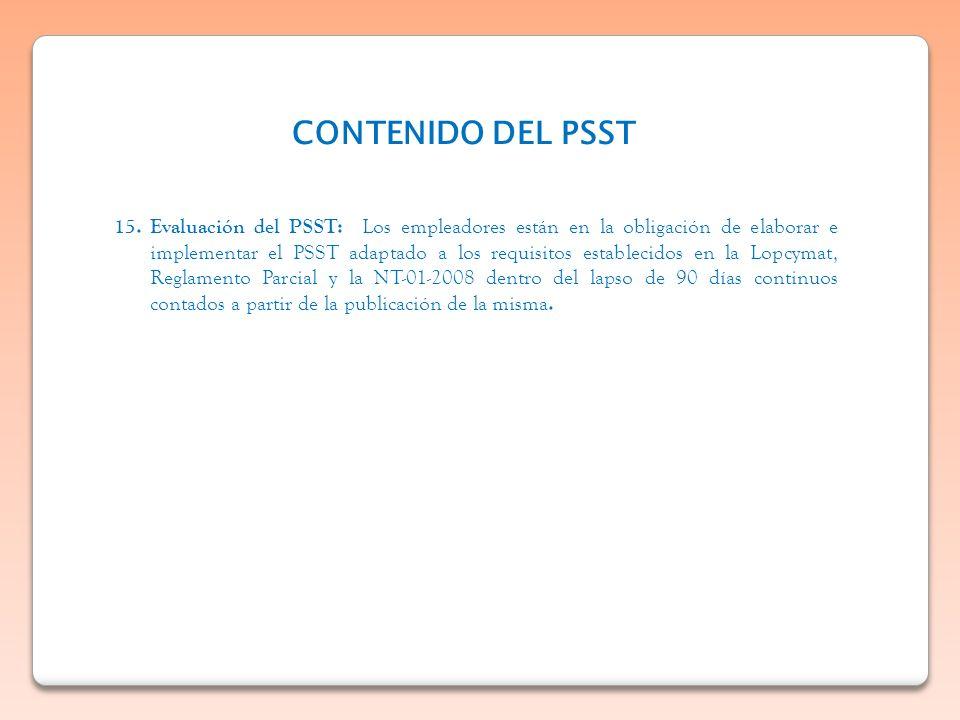 15. Evaluación del PSST: Los empleadores están en la obligación de elaborar e implementar el PSST adaptado a los requisitos establecidos en la Lopcyma