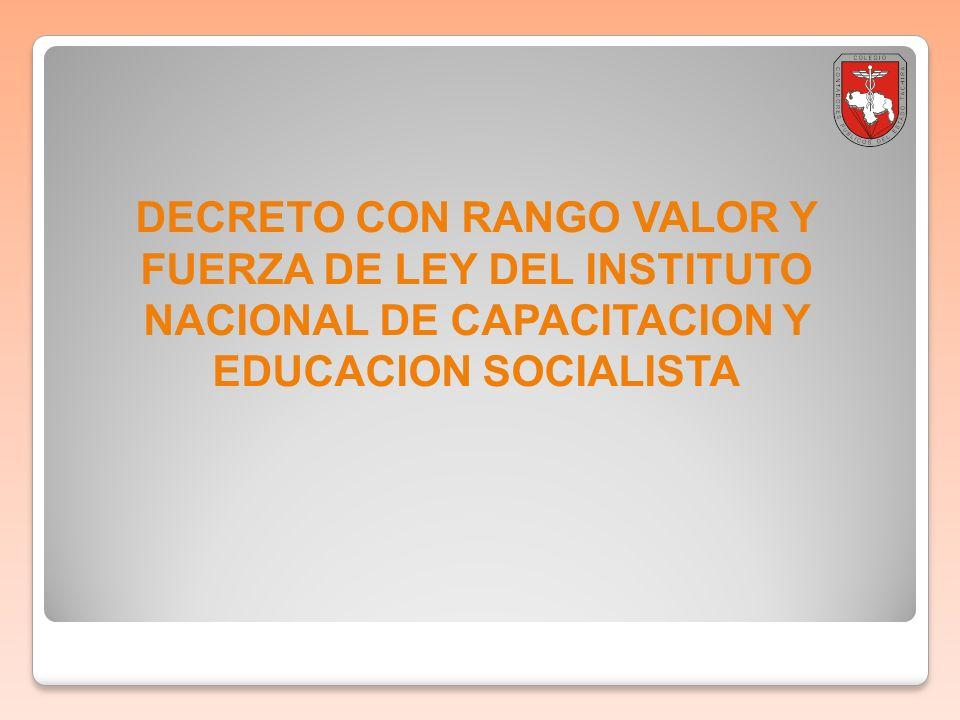 DECRETO CON RANGO VALOR Y FUERZA DE LEY DEL INSTITUTO NACIONAL DE CAPACITACION Y EDUCACION SOCIALISTA