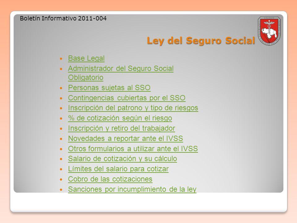 Ley del Seguro Social Boletín Informativo 2011-004 Base Legal Administrador del Seguro Social Obligatorio Administrador del Seguro Social Obligatorio