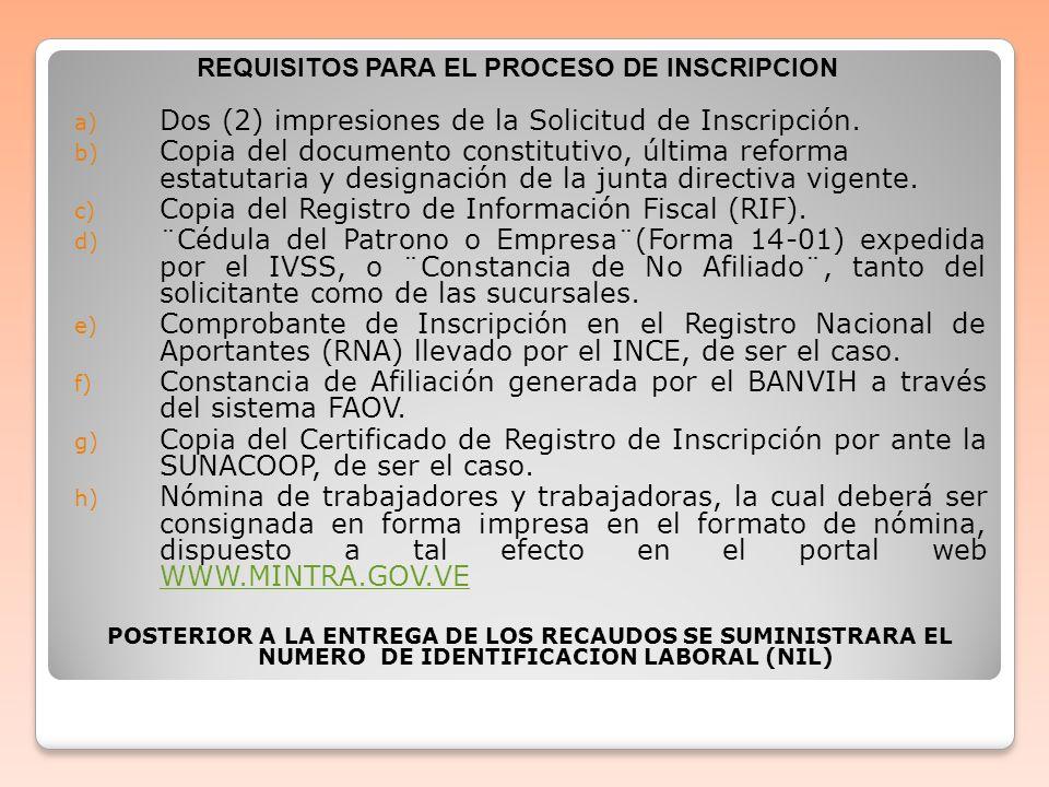 a) Dos (2) impresiones de la Solicitud de Inscripción. b) Copia del documento constitutivo, última reforma estatutaria y designación de la junta direc