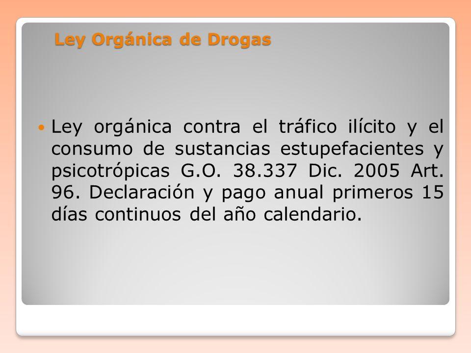 Ley Orgánica de Drogas Ley orgánica contra el tráfico ilícito y el consumo de sustancias estupefacientes y psicotrópicas G.O. 38.337 Dic. 2005 Art. 96