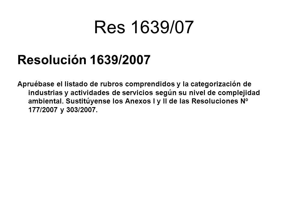 Res 1639/07 Resolución 1639/2007 Apruébase el listado de rubros comprendidos y la categorización de industrias y actividades de servicios según su niv