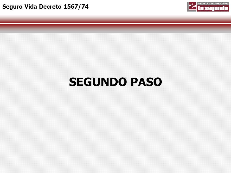SEGUNDO PASO Seguro Vida Decreto 1567/74